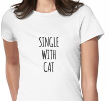 Single with cat, Womens Fitted T-Shirt