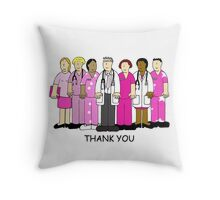 Thank you to breast cancer team, nurses and Doctors Throw Pillow