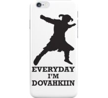 Every day i'm dovahkiin iPhone Case/Skin