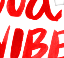 Good Vibes - Red Ink Sticker