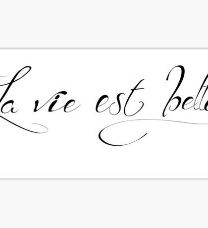 La Vie est Belle French typography Sticker