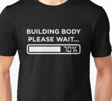 Building Body Please Wait Unisex T-Shirt