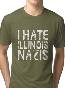 I hate Illinois Nazis Tri-blend T-Shirt