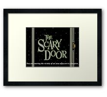 The Scary Door Framed Print
