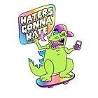 """Haters Gonna Hate"" Reptar (white) by Amy Grace"