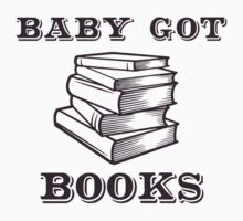 Baby Got Books by TheShirtYurt