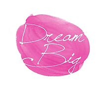 Dream big motivational pink quote by MariondeLauzun