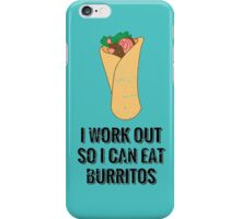 I Work Out For Burritos iPhone Case/Skin