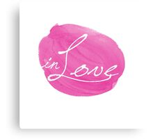 in Love inspirational typography pink Canvas Print