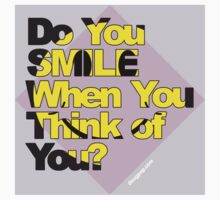 Do You Smile When You Think of You? Kids Clothes