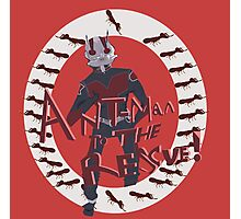 Ant-man comes again! Photographic Print
