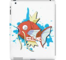 KILL ME - Magikarp iPad Case/Skin