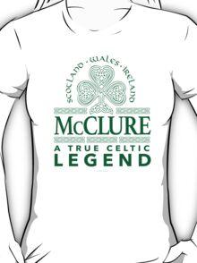 McClure, A True Celtic Legend T-Shirt