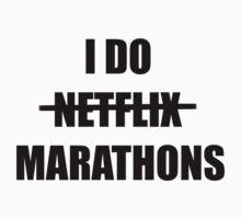 I Do Netflix Marathons Design by assorted