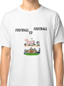 Football To Football Classic T-Shirt