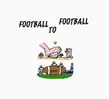Football To Football Unisex T-Shirt