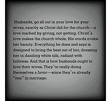 Ephesians 5:25-28 (MSG) Photographic Print