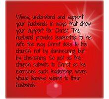 Ephesians 5:22-24 (MSG) Photographic Print