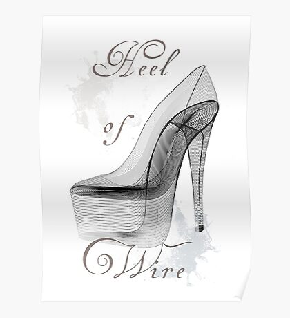 Wire Heel  Poster