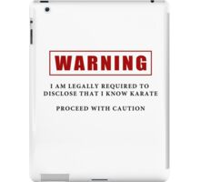 Warning - I Know Karate iPad Case/Skin