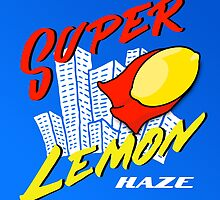 Super Lemon Haze! by Ryan Mulrenin