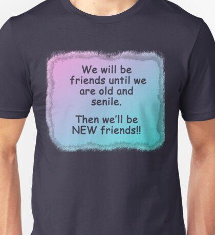 We'll be friends until... Unisex T-Shirt