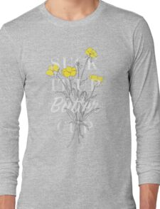 Suck it Up Buttercup Long Sleeve T-Shirt