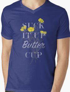 Suck it Up Buttercup Mens V-Neck T-Shirt
