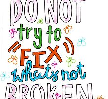 Do not try to fix whats not broken by wowords-ig