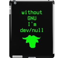 Without GNU I'm dev/null iPad Case/Skin