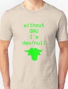 Without GNU I'm dev/null Unisex T-Shirt