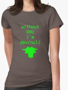 Without GNU I'm dev/null Womens Fitted T-Shirt