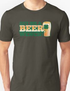 GET ME A BEER WENCH! with pint glass and shamrock T-Shirt