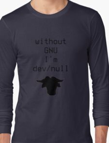 Without GNU I'm dev/null Long Sleeve T-Shirt