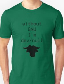 Without GNU I'm dev/null Unisex T-Shirt
