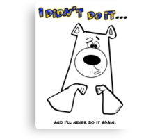 I Didn't do it Canvas Print