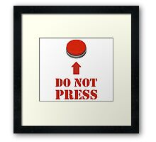 Do Not Press the Red Button Framed Print
