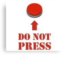 Do Not Press the Red Button Canvas Print