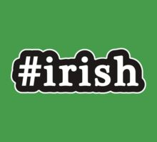 Irish - Hashtag - Black & White by graphix