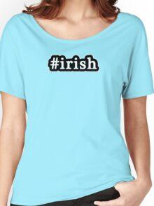 Irish - Hashtag - Black & White Women's Relaxed Fit T-Shirt