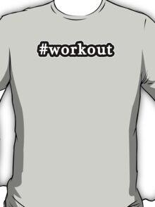 Workout - Hashtag - Black & White T-Shirt