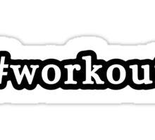 Workout - Hashtag - Black & White Sticker