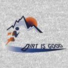 Trail runner - Dirt is Good by Mundy Hackett