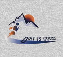 Trail runner - Dirt is Good by Mundy Hackett