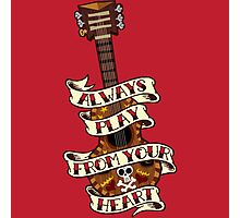 Always Play From your Heart Photographic Print