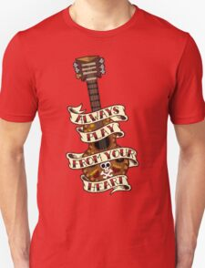 Always Play From your Heart Unisex T-Shirt