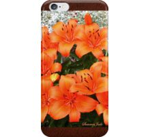 Orange Lilies in My Garden iPhone Case/Skin