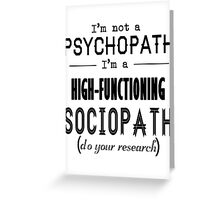 High-Functioning Sociopath Greeting Card