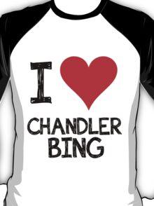 I LOVE CHANDLER BING T-Shirt