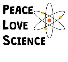 Peace Love Science by kwg2200